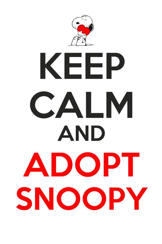 Keep Calm And Adopt Snoopy by KeepCalmAndBuy on Etsy