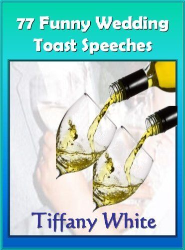 1000 Ideas About Funny Wedding Toasts On Pinterest