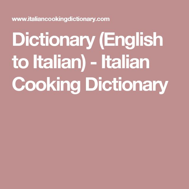Dictionary (English to Italian) - Italian Cooking Dictionary