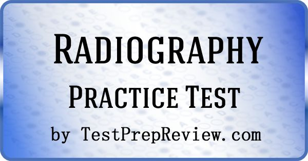 Free Radiography Practice Test by TestPrepReview.  Get the help you need for your Radioagraphy exam when you finish radiology school.