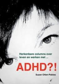 Boek van Suzan; herkenbare columns over leven en werken met ADHD?!