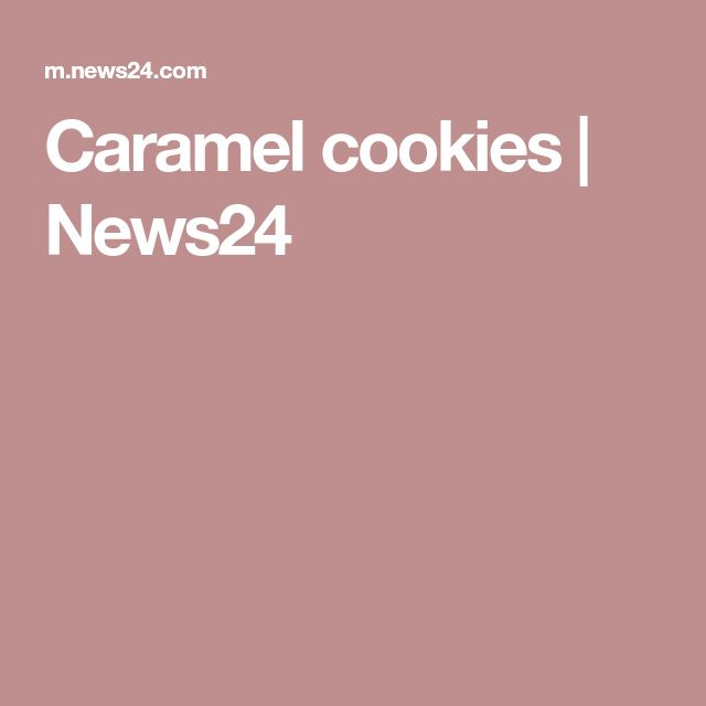Caramel cookies | News24