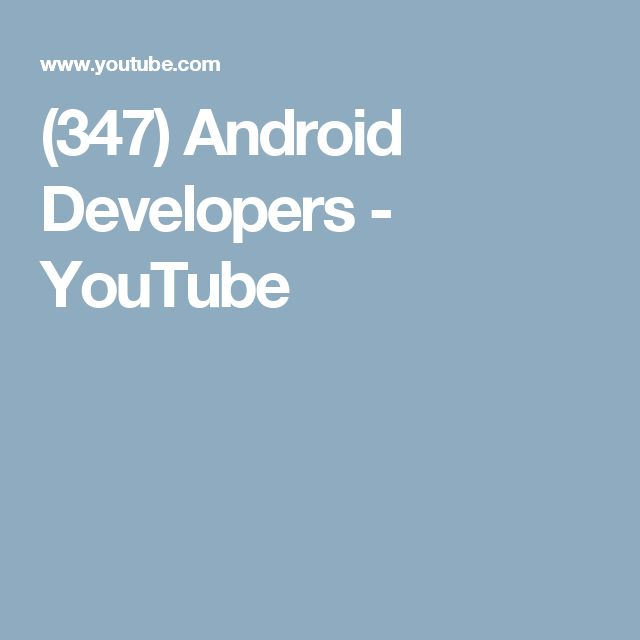 (347) Android Developers - YouTube