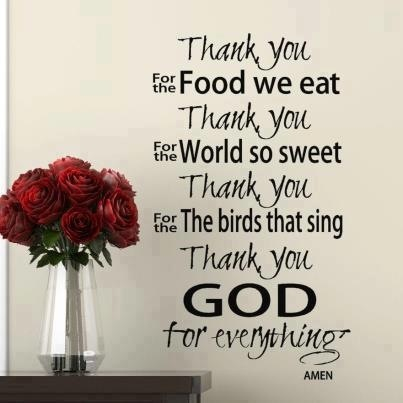 Thank you for everything!   OUR FAMILY DINNER PRAYER...  mlf:)