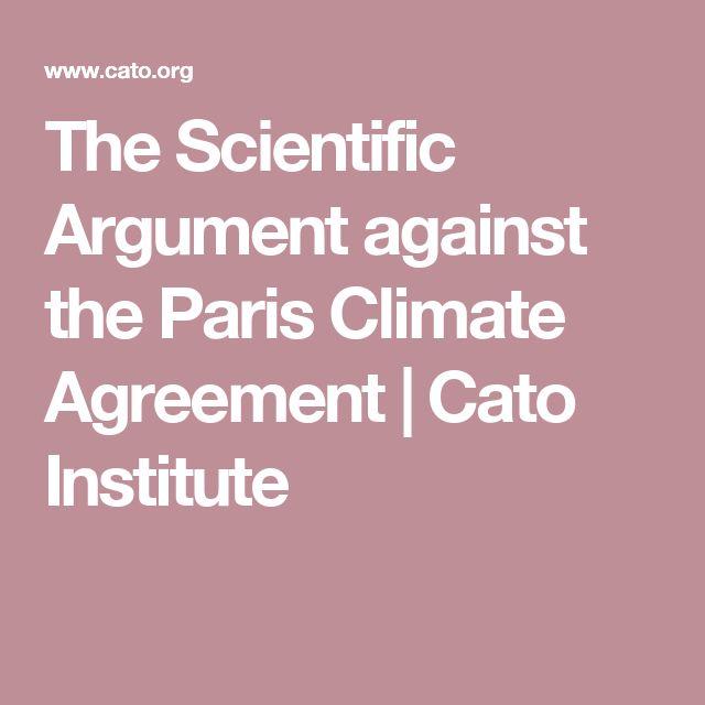 The Scientific Argument against the Paris Climate Agreement   Cato Institute