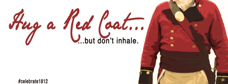 Hug a Red Coat...but don't inhale. #celebrate1812