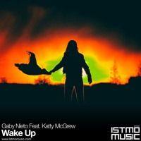 Gaby Nieto Ft. Katty McGrew - Wake Up (Original Mix) by Gaby Nieto on SoundCloud