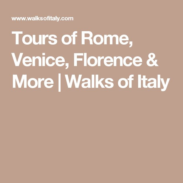 Tours of Rome, Venice, Florence & More | Walks of Italy