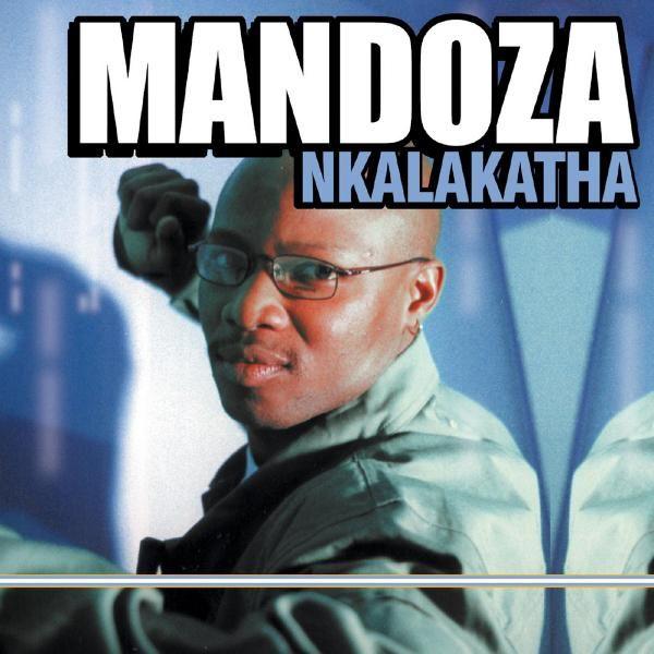 Mandoza - Nkalakatha #kwaito #southafrica
