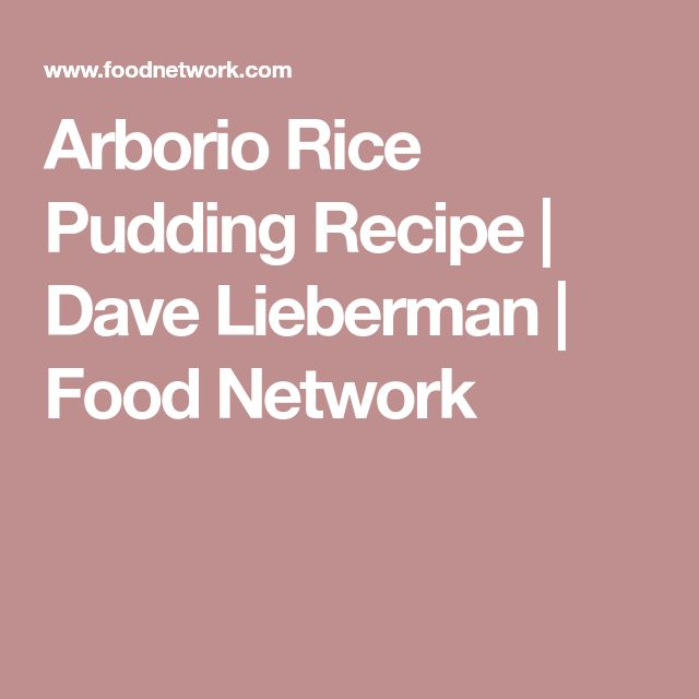 Arborio Rice Pudding Recipe | Dave Lieberman | Food Network