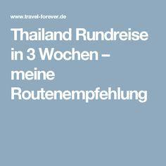 Thailand Rundreise in 3 Wochen – meine Routenempfehlung