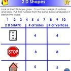 This interactive activity allows the student to demonstrate their understanding of the number of sides and vertices on a two dimensional shape.  An...