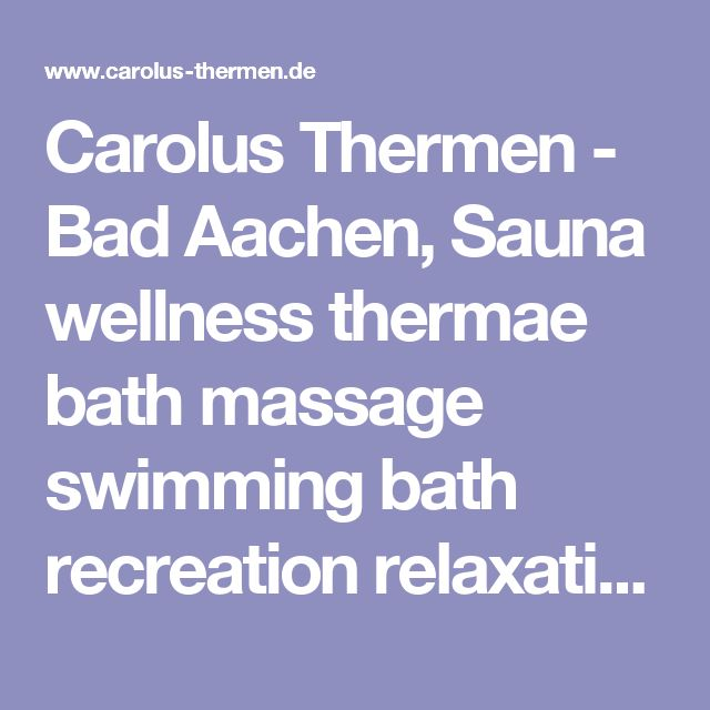 Carolus Thermen - Bad Aachen, Sauna wellness thermae bath massage swimming bath recreation relaxation gift
