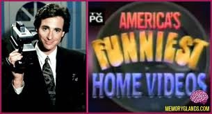 You always wanted Bob Saget to anounce you as the winner of America's Funniest home video's...but you never found a video funny enough
