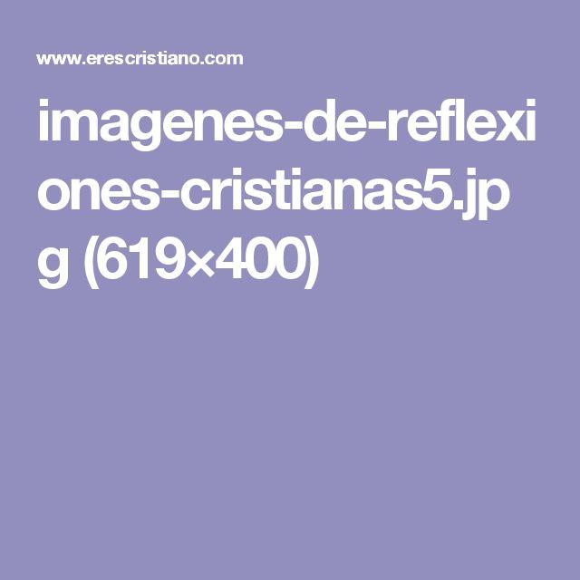 imagenes-de-reflexiones-cristianas5.jpg (619×400)