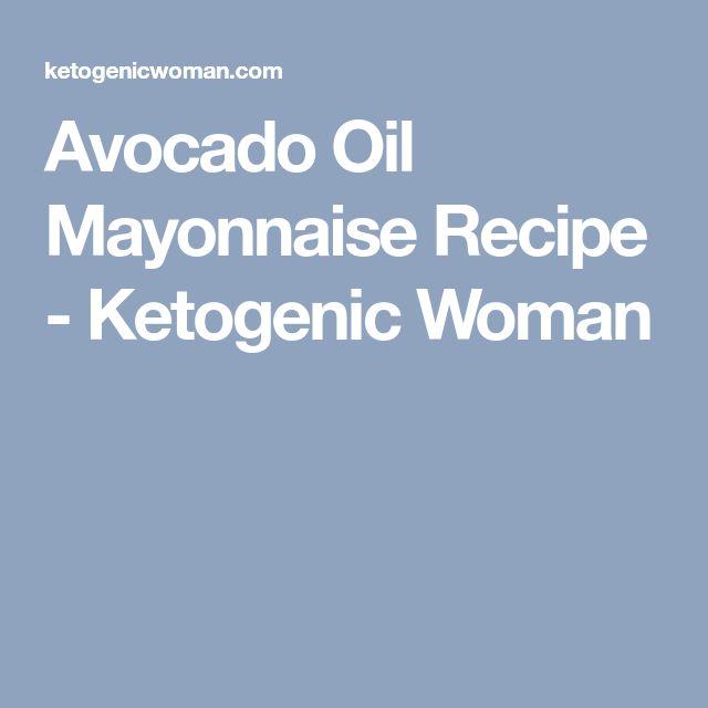 Avocado Oil Mayonnaise Recipe - Ketogenic Woman