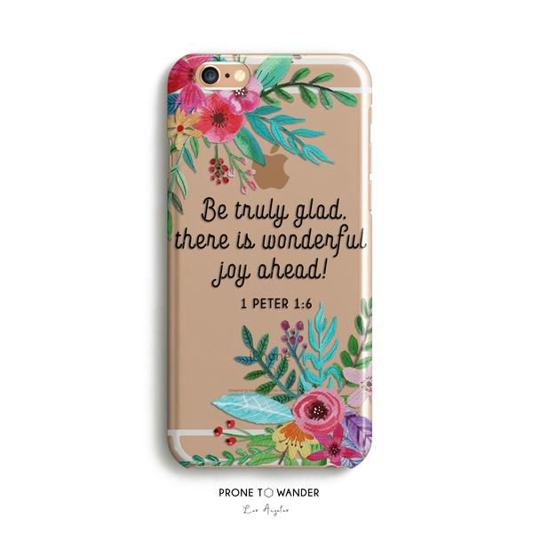 H119 - BE TRULY GLAD - Bible Verse Phone Case Christian gift idea for women