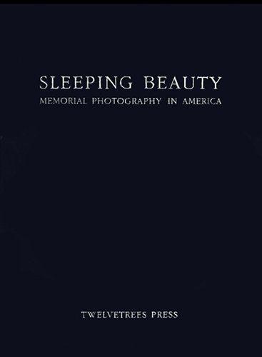 Sleeping Beauty: Memorial Photography in America by Stanley B. Burns