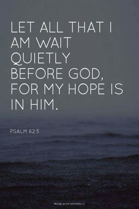 All that I am...my hope is in him.