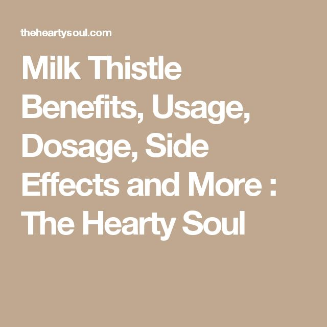 Milk Thistle Benefits, Usage, Dosage, Side Effects and More : The Hearty Soul