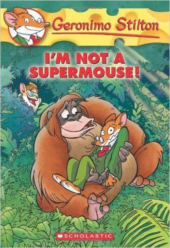 I'm Not a Supermouse! (Geronimo Stilton, No. 43)
