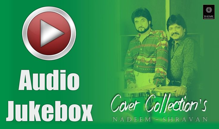 Cover Collection's | Audio Jukebox | Nadeem - Shravan | New Version | Th...
