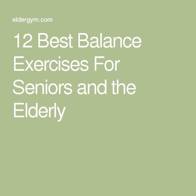 12 Best Balance Exercises For Seniors and the Elderly
