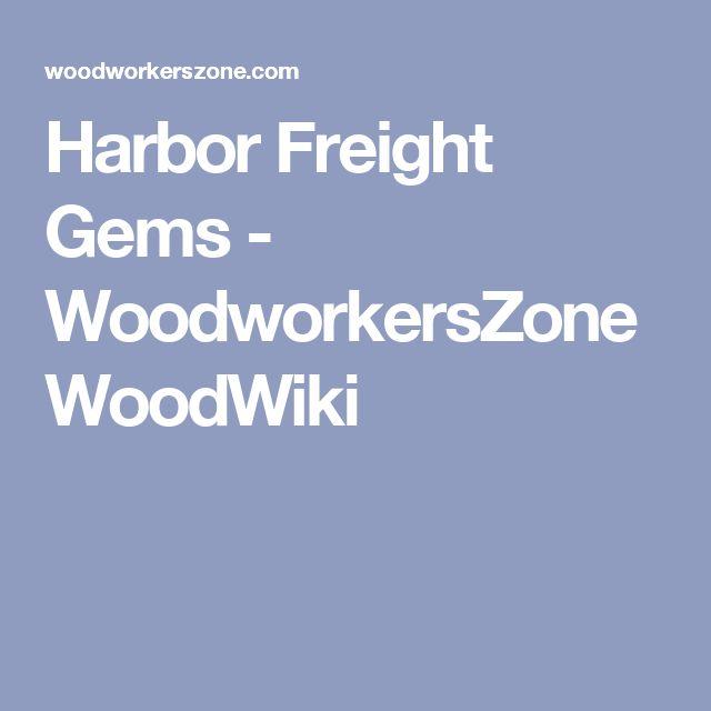 Harbor Freight Gems - WoodworkersZone WoodWiki