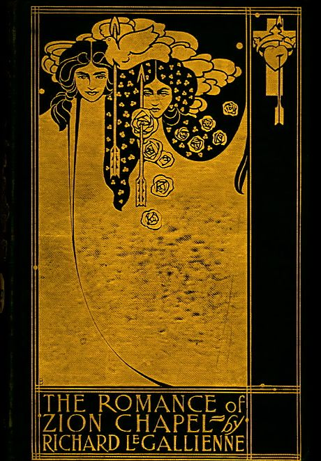 ART NOUVEAU BOOK COVERS The Romance of Zion Chapel. Richard Le Gallienne.  Cover by William Henry Bradley. 1898