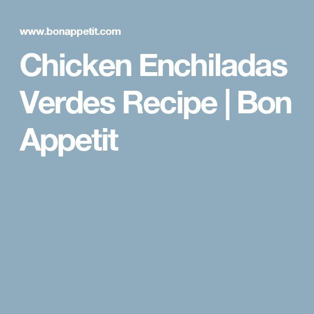 Chicken Enchiladas Verdes Recipe   Bon Appetit