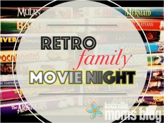 Retro Family Movie Night | Knoxville Moms Blog