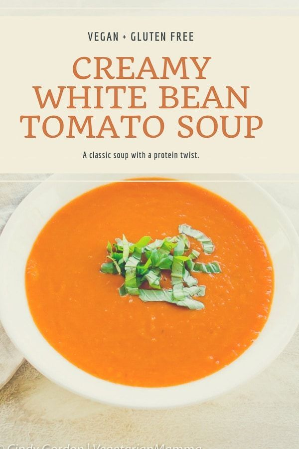 Creamy White Bean Tomato Soup Vegetarian Recipes Healthy Homemade Soup Recipe Whole Food Recipes