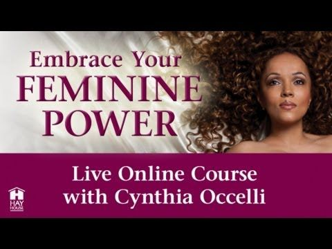 Embrace Your Feminine Power - Live Online Course with Cynthia Occelli