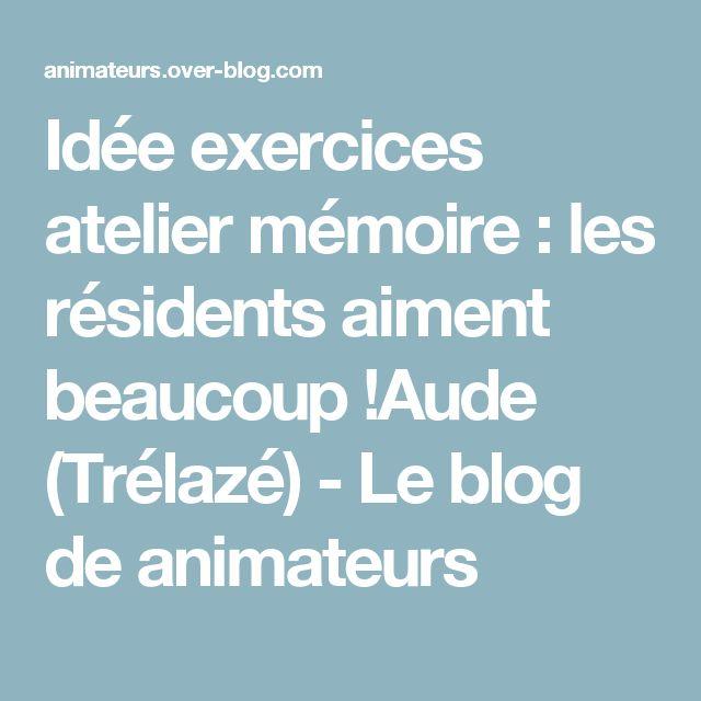 Idée exercices atelier mémoire : les résidents aiment beaucoup !Aude (Trélazé) - Le blog de animateurs