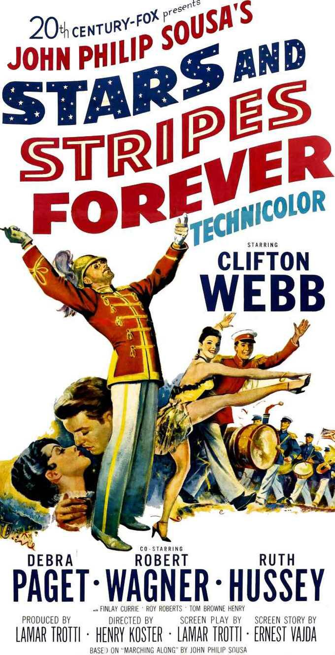 STARS AND STRIPES FOREVER (1953) - Clifton   Webb - Debra  Paget - Robert  Wagner - Ruth Hussey - Finley Clarke - Roy Roberts - Based on autobiography by John Philip Sousa - Directed by Henry Koster - 20th Century-Fox - Movie Poster.