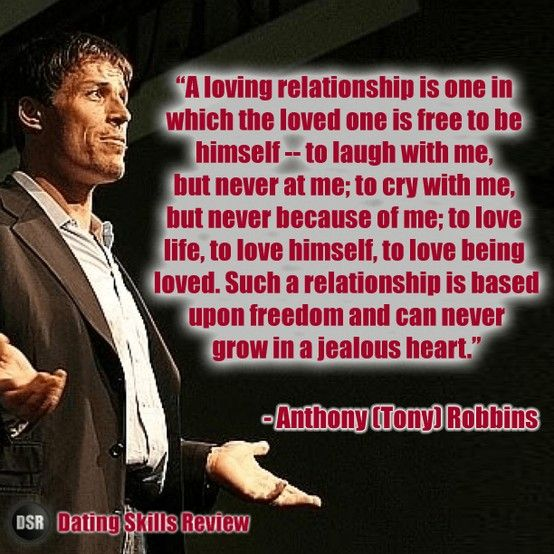 "Anthony Robbins Quotes: ""A Loving Relationship Is One In Which The Loved One Is"