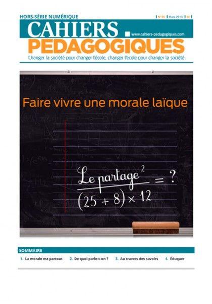 Faire vivre une morale laïque.- Cahiers pédagogiques. HS numérique n°30  http://cataloguescd.univ-poitiers.fr/masc/Integration/EXPLOITATION/statique/recherchesimple.asp?id=170851753