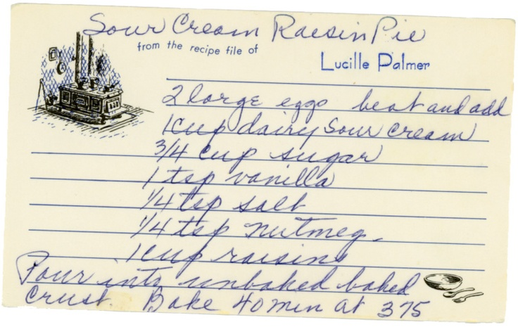 Sour Cream Raisin Pie - anytime i see cards like this w/cursive writing & it looks a little dated.. bet your sweet baby that's a grandma recipe & Im pinning it! lol