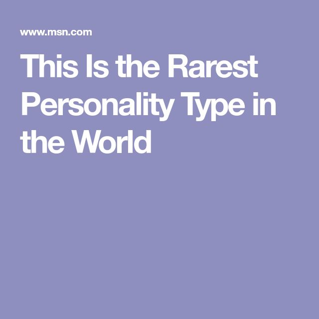 This Is the Rarest Personality Type in the World