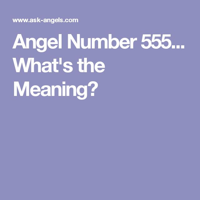 Angel Number 555... What's the Meaning?