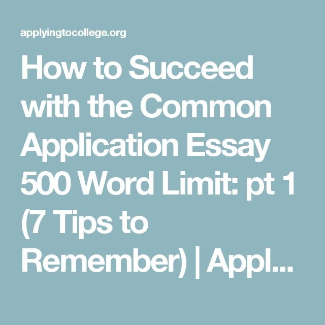 the best word essay ideas english writing  how to succeed the common application essay 500 word limit pt 1 7