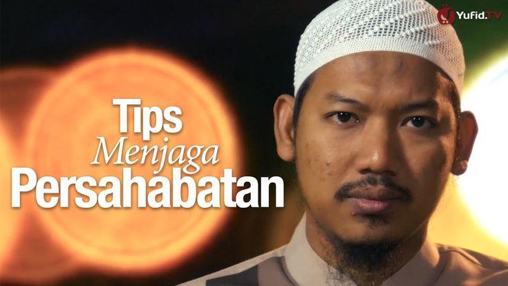 Ceramah Singkat: Tips Menjaga Persahabatan – Ustadz Abu Ubaidah Yusuf As-Sidawy
