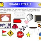 """This is an activity where the student touches the object that is a quadrilateral.  If the student is correct, he/she will hear """"Good Job"""".  If the ..."""