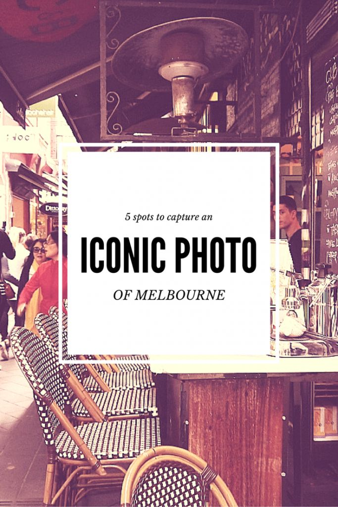 5 spots to capture an iconic photo of Melbourne