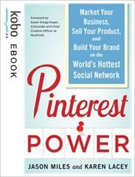Pinterest Power: Market Your Business, Sell Your Product, and Build Your Brand on the World's Hottest Social Network eBook by Karen Lacey Kobo Edition | chapters.indigo.ca