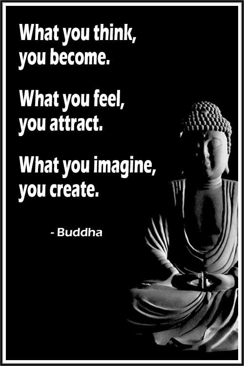"""Quote of the Day: """"What you think, you become. What you feel, you attract. What you imagine, you create."""" ~ Buddha .... #quote #lifequote #inspiration #mindfulness #quoteoftheday #buddha"""