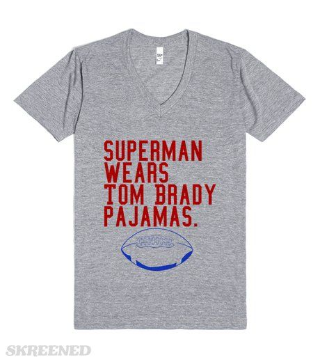 Superman Wears Tom Brady Pajamas Brady as a superhero? Totally believable. Show your friends you support New England's boy with this awesome unisex T-shirt, complete with Brady's number on the back! WEAR WITH PRIDE. Printed on Skreened V-Neck
