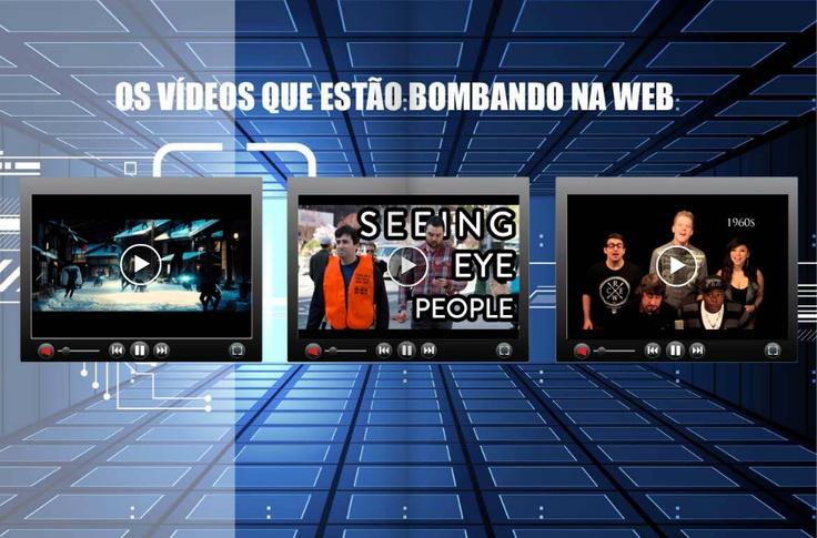 Os vídeos que estão bombando na web:
