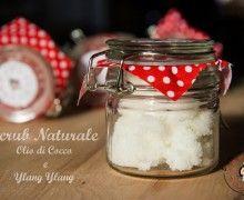 Scrub Naturale Fai da te – DIY – Olio di cocco zucchero e Ylang Ylang