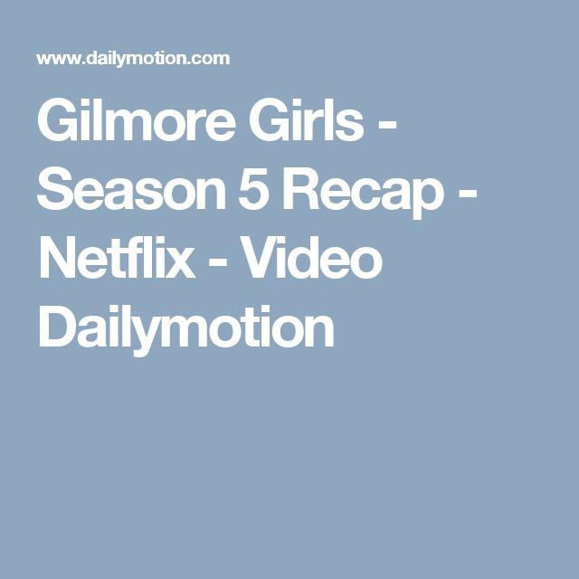 Gilmore Girls - Season 5 Recap - Netflix - Video Dailymotion